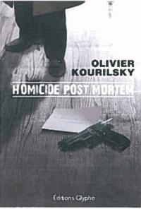 Olivier Kourilsky - Homicide poste mortem.