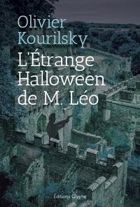 Olivier Kourilsky - L'éteange Halloween de M. Léo.
