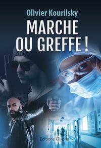 Olivier Kourilsky - Marche ou greffe ! - Suivi de Mon meilleur ami.