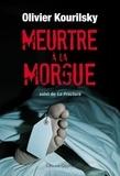 Olivier Kourilsky - Meurtre à la morgue - Suivi de la fracture.