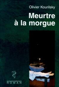 Olivier Kourilsky - Meurtre à la morgue.