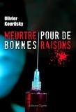 Olivier Kourilsky - Meurtre pour de bonnes raisons.
