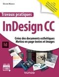 Olivier Krakus - Travaux pratiques InDesign CC - Créez des documents esthétiques, mettez en page textes et images.
