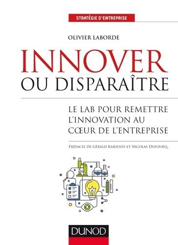 Innover ou disparaître - Olivier Laborde - Format PDF - 9782100766765 - 16,99 €