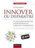 Olivier Laborde - Innover ou disparaître - Le lab pour remettre l'innovation au coeur de l'entreprise.