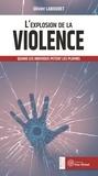 Olivier Labouret - L'explosion de la violence - Quand les individus pètent les plombs.