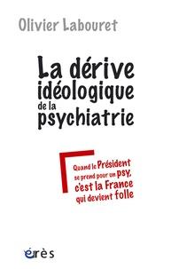 La dérive idéologique de la psychiatrie - Quand le président se prend pour un psy, cest la France qui devient folle.pdf