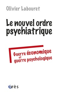 Le nouvel ordre psychiatrique - Guerre économique et guerre psychologique.pdf