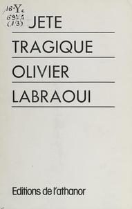 Olivier Labraoui - Quête tragique.