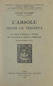 Olivier Lacombe et  Ministère de l'Éducation Natio - L'absolu selon le Védânta - Les notions de Brahman et d'Atman dans les systèmes de Çankara et Râmânoudja.