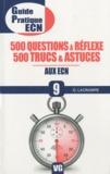 Olivier Lacrampe - 500 questions à réflexe, 500 trucs & astuces aux ECN.