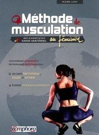 Olivier Lafay - Méthode de musculation au féminin - 80 exercices sans matériel.