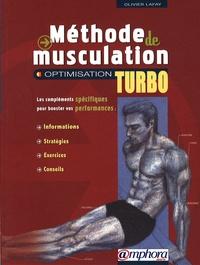 Olivier Lafay - Méthode de musculation - Optimisation Turbo.