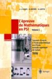 Olivier Lafitte et Jean-François Clouet - L'EPREUVE DE MATHEMATIQUES EN PSI. - Volume 2, Concours d'entrée à l'Ecole polytechnique et à l'Ecole normale supérieure de Cachan 1998.