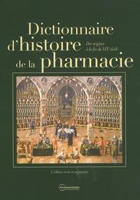 Olivier Lafont - Dictionnaire d'histoire de la pharmacie - Des origines à la fin du XIXe siècle.