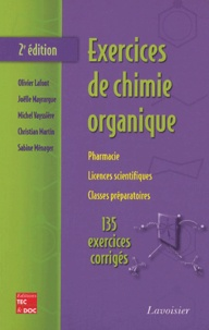 Olivier Lafont et Joëlle Mayrargue - Exercices de chimie organique.