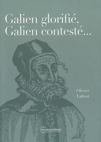 Olivier Lafont - Galien glorifié, Galien contesté....