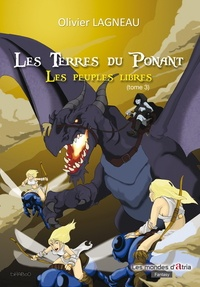 Olivier Lagneau - Les Terres du Ponant Tome 3 : Les peuples libres.