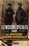 Olivier Lahaie - Les missions spéciales pendant la Première Guerre mondiale - Des agents secrets français en opération.