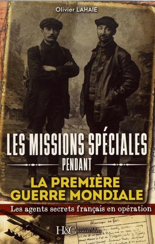 Les missions spéciales pendant la Première Guerre mondiale. Des agents secrets français en opération