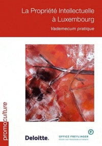 La propriété intellectuelle à Luxembourg- Vademecum pratique - Olivier Laidebeur | Showmesound.org