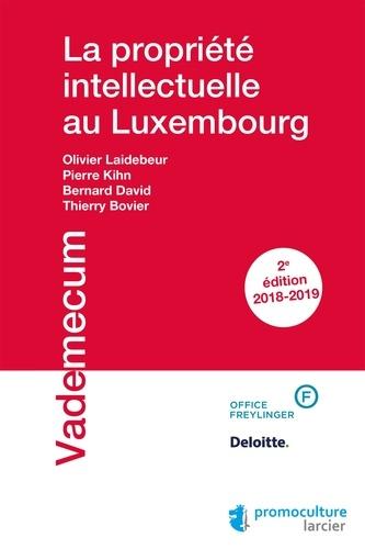La propriété intellectuelle au Luxembourg  Edition 2018-2019