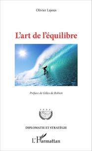 Olivier Lajous - L'art de l'équilibre.