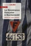 Olivier Lalieu - La résistance française à Buchenwald.