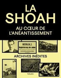 Olivier Lalieu - La Shoah - Au coeur de l'anéantissement.