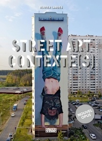 Olivier Landes - Street Art Contexte(s) - Tome 2.