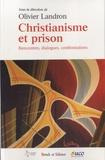 Olivier Landron - Christianisme et prison - Rencontres, dialogues, confrontations.