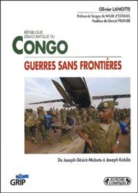 Olivier Lanotte - Guerres sans frontières en République démocratique du Congo.