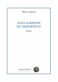 Olivier Lapierre - Anna Karenine est immortelle.