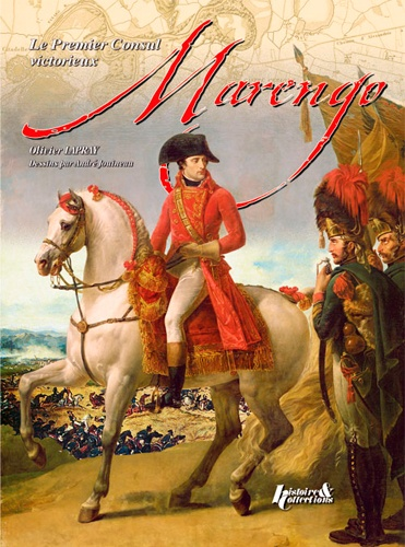 Olivier Lapray - Bataille de Marengo, première victoire du siècle.