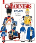 Olivier Lapray et André Jouineau - Officers and soldiers of french carabiniers (1679-1871).