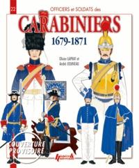 Olivier Lapray et André Jouineau - Officiers et soldats des carabiniers (1679-1871).