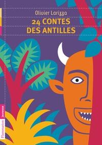 Olivier Larizza - 24 contes des Antilles.