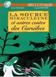Olivier Larizza et Florence Koenig - La source miraculeuse et autres contes des Caraïbes.