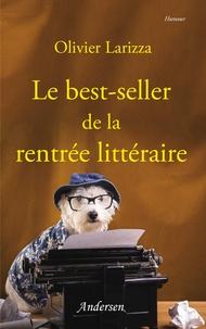 Olivier Larizza - Le best-seller de la rentrée littéraire.