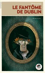Olivier Larizza - Le fantôme de Dublin.