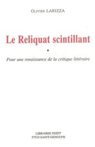 Olivier Larizza - Le reliquat scintillant.