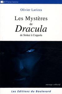 Olivier Larizza et Marianne Camus - Les Mystères de Dracula - De Stoker à Coppola.