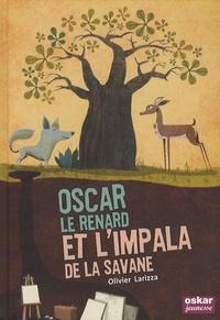 Olivier Larizza - Oscar le renard et l'impala de la savane.