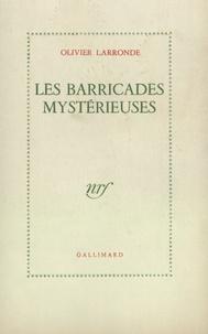 Olivier Larronde - Barricades mystérieuses.