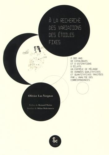 Olivier Las Vergnas - A la recherche des variations des étoiles fixes - 2000 ans de catalogues et d'estimations d'éclats : un exemple de mélange de données qualitatives et quantitatives traitées par l'analyse des correspondances.