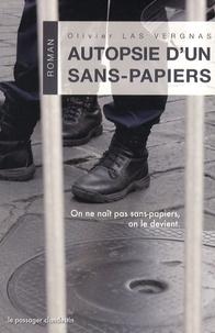 Olivier Las Vergnas - Autopsie d'un sans-papiers.