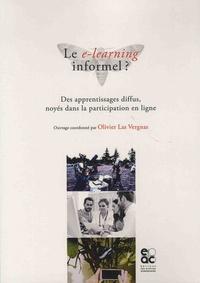 Olivier Las Vergnas - Le e-learning informel ? - Des apprentissages diffus, noyés dans la participation en ligne.