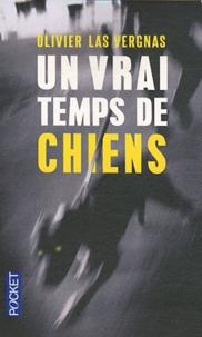 Olivier Las Vergnas - Un vrai temps de chiens.