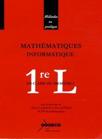 Olivier Lassalle et Eric Sigward - Mathématiques-Informatique en classe de 1e L.