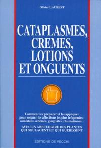 Olivier Laurent - Cataplasmes, crèmes, lotions et onguents.